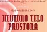 Pred-premiera'14: Nevidno telo prostora / Avant-premiere'14: The Invisible Body of Space