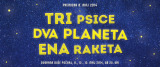 Urška Vohar: TRI psice, DVA planeta, ENA raketa / THREE bitches, TWO planets, ONE rocket
